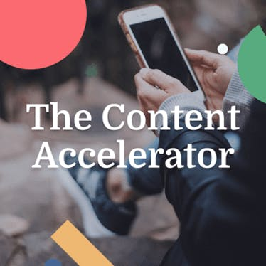 The Content Accelerator