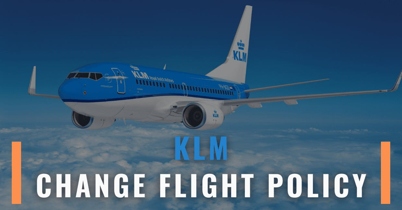 KLM Change Flight Policy