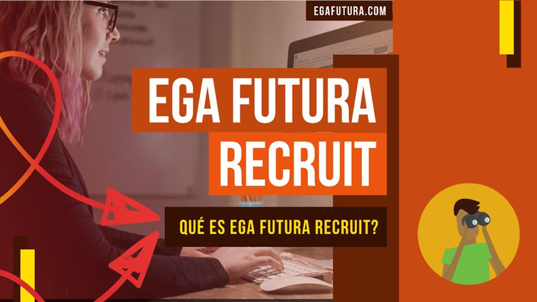 Qué es EGA Futura Recruit?