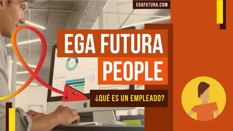 Que es un Empleado en la Plataforma EGA Futura?