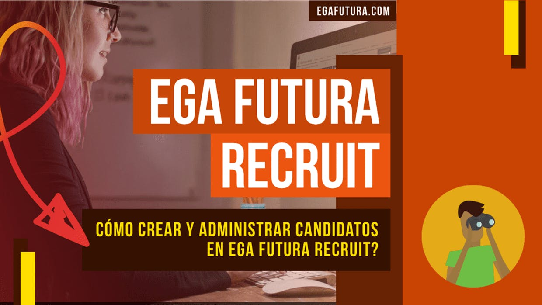 Como trabajar con Candidatos a Empleado desde el area de recursos humanos dentro de EGA Futura?