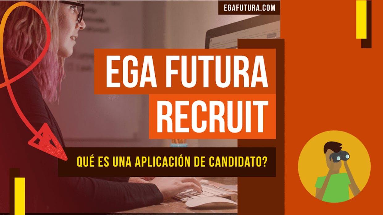 Qué es una Aplicación de candidato en EGA Futura Recruit?