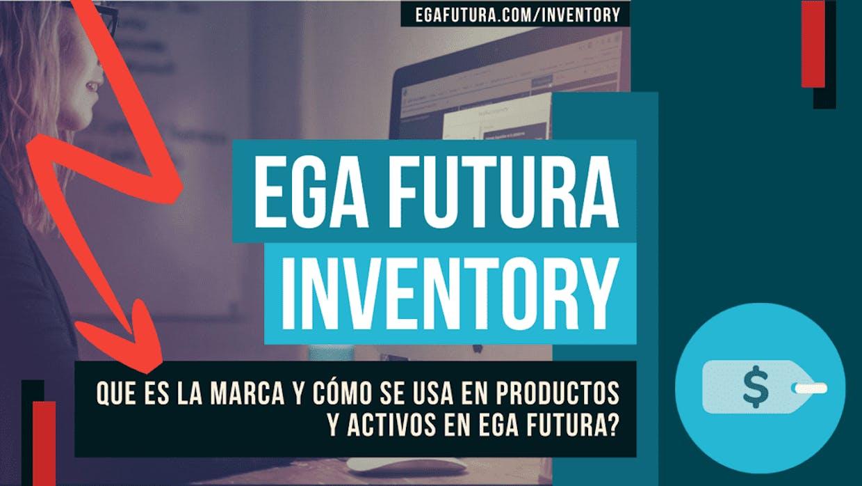 Que es la Marca y cómo se usa en Productos y Activos en EGA Futura?