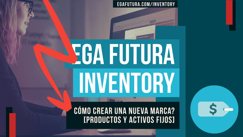 Como crear una nueva Marca en EGA Futura?
