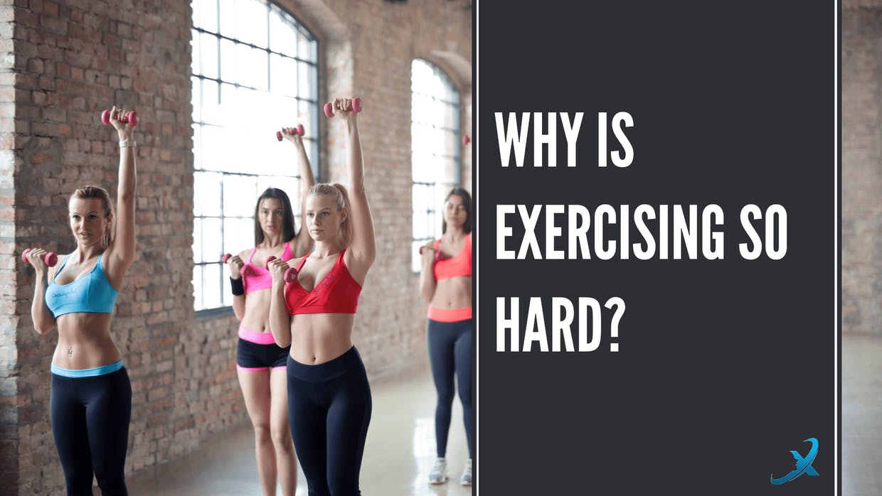 why is exercising so hard?