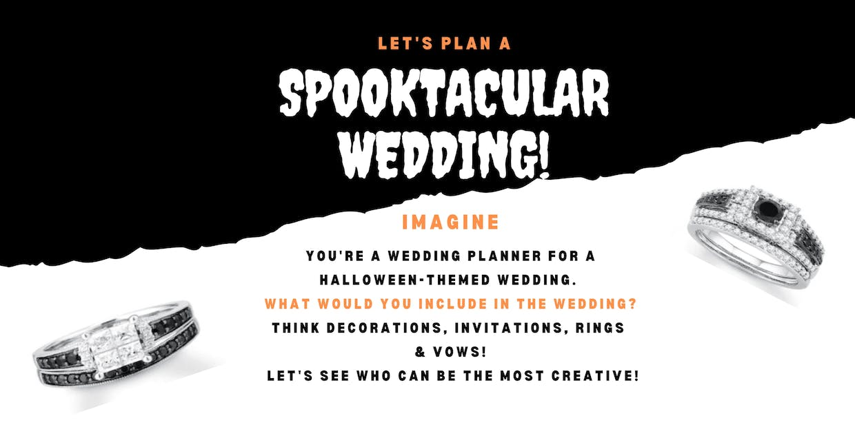 Think decorations, invitations, rings & vows! Let's see who can be the most creative!