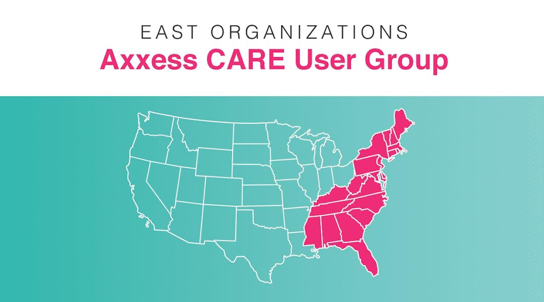 East Organizations | Axxess CARE User Group