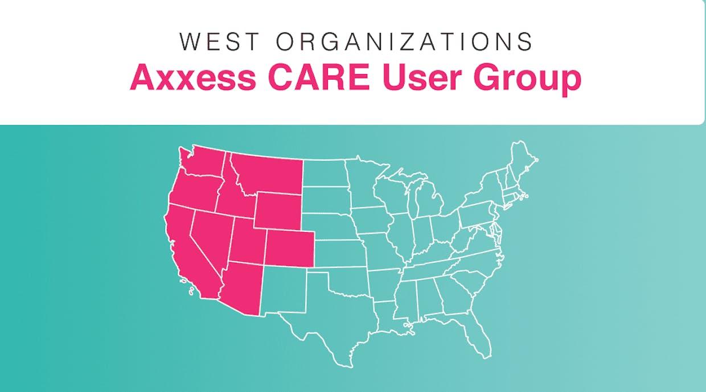 West Organizations | Axxess CARE User Group