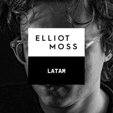 Elliot Moss: LATAM