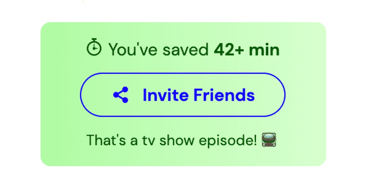 How much time have you saved?! ⏱ Share a screenshot of your time saved!  It's in your workspace on the right side of your shortcuts.