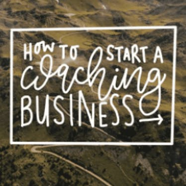[Resource] How To Start A Coaching Business