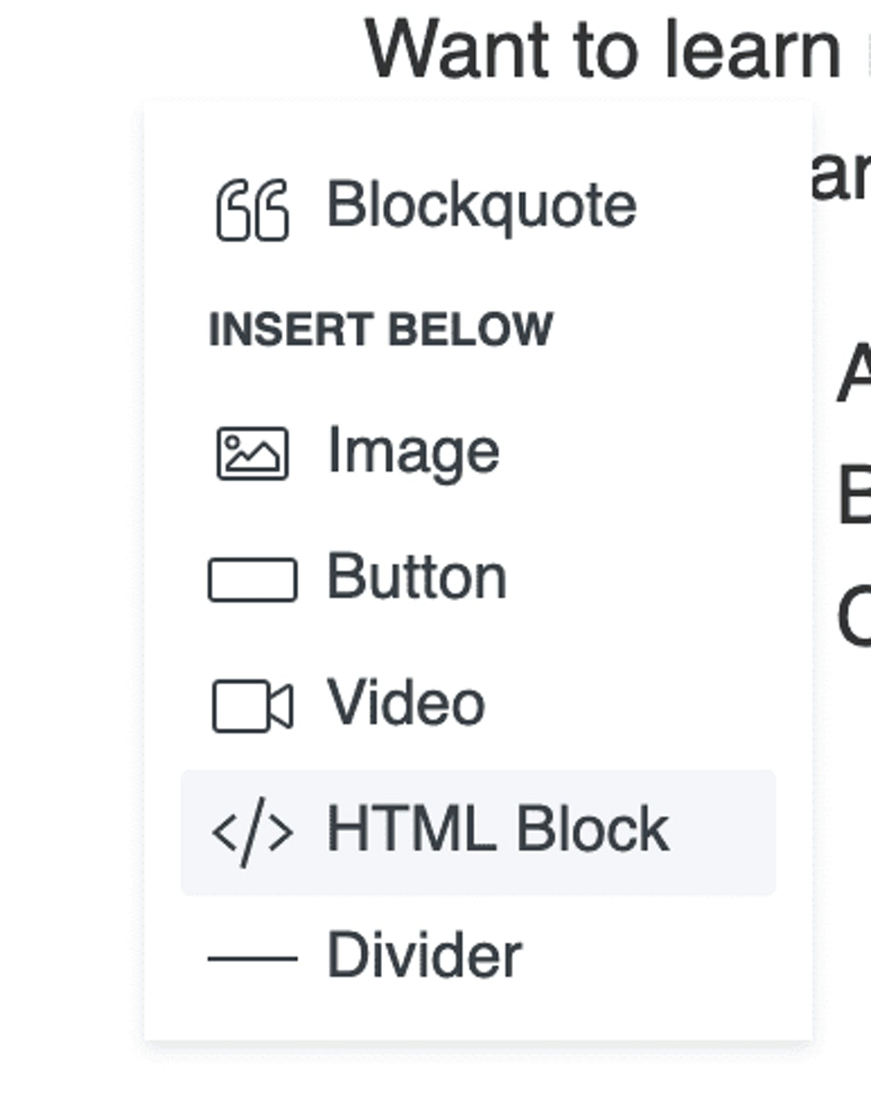 """Click the plus, then scroll down to """"html block"""" near the bottom."""