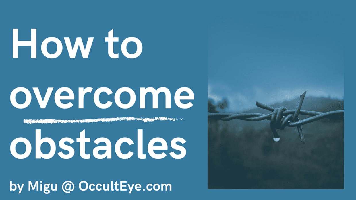 How to overcome Obstacles