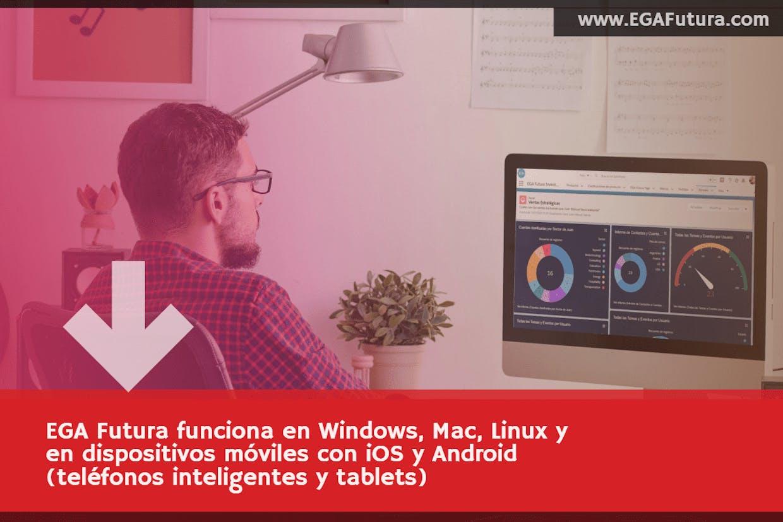 El sistema de gestión empresarial en la nube de EGA Futura funciona en Windows, Mac, Linux y en dispositivos móviles con iOS y Android (teléfonos inteligentes y tablets)