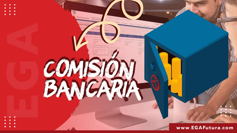 Qué es una Comisión bancaria?