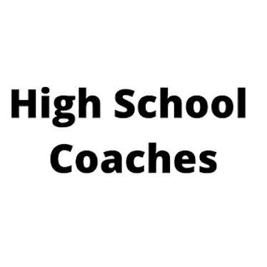 High School Coaches