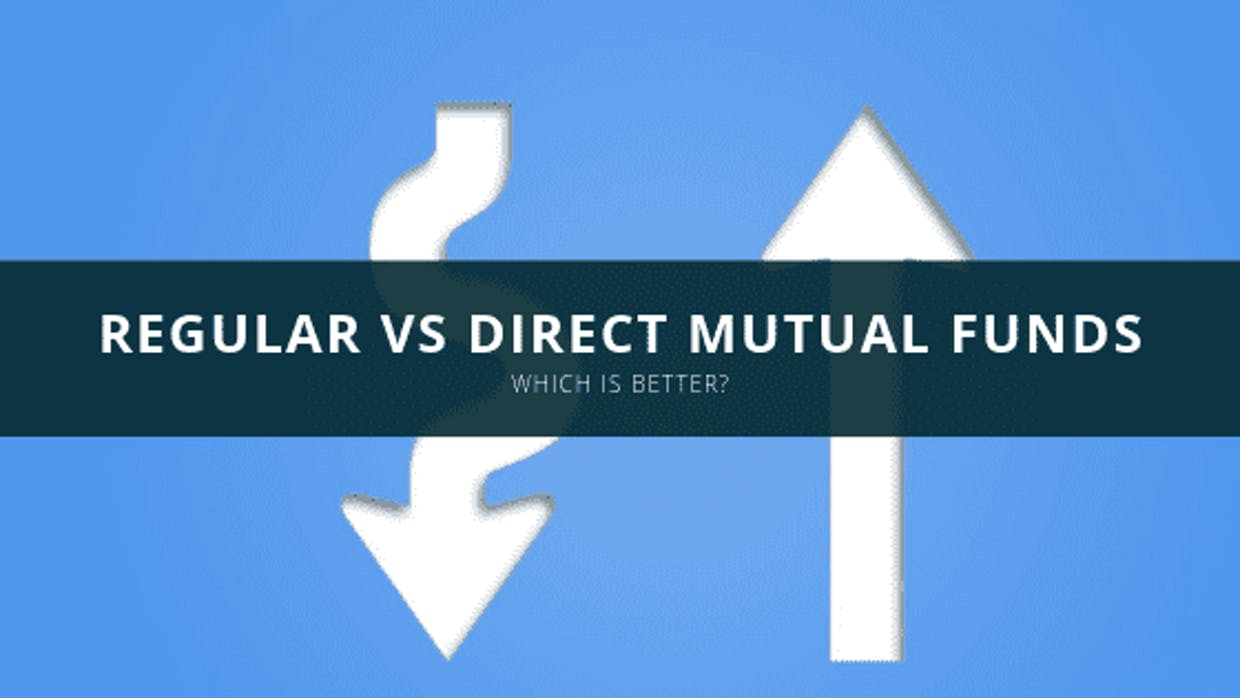 Regular Vs Direct Mutual Funds – Which Is Better?