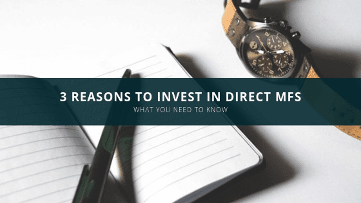 3 Main Reasons To Invest In Direct Mutual Funds