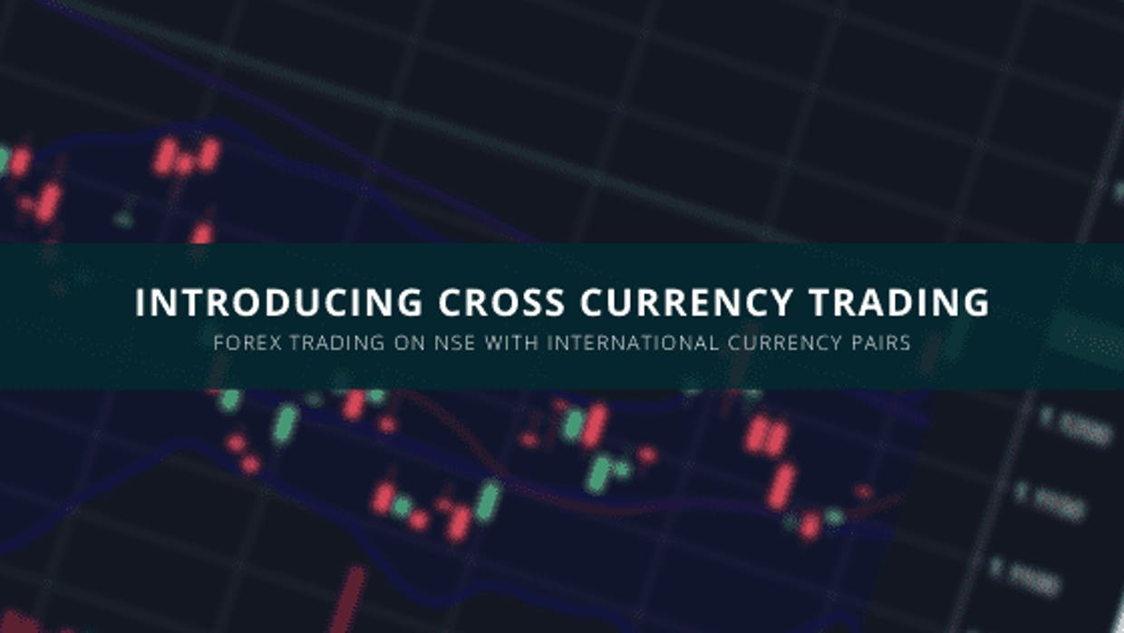 Introducing Cross Currency Trading