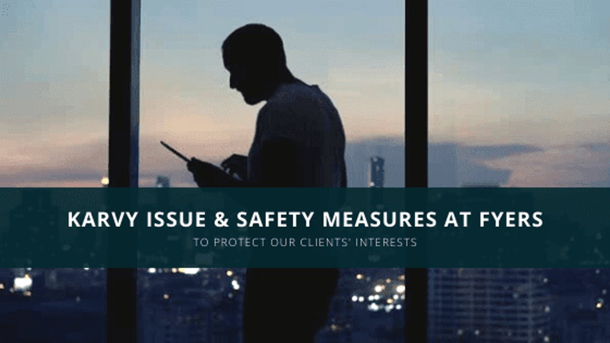 Karvy Issue & Safety Measures At FYERS To Protect Our Clients' Interests