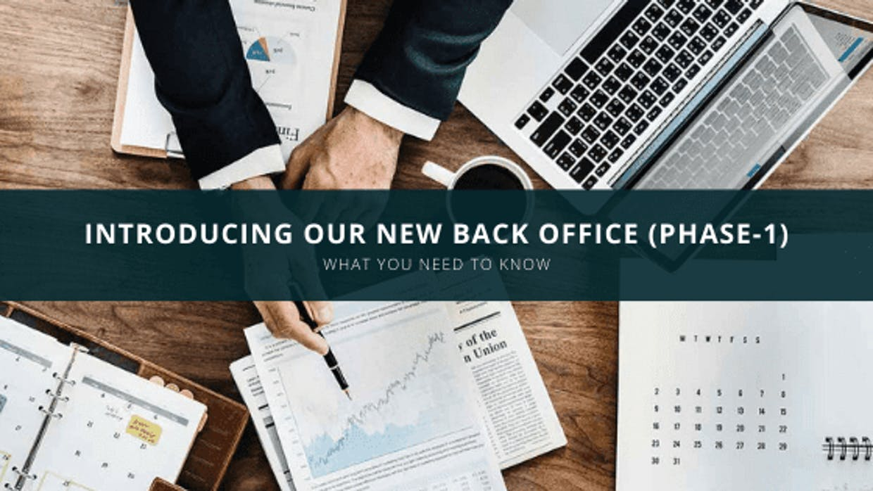 Introducing Our New Back Office (Phase-1)