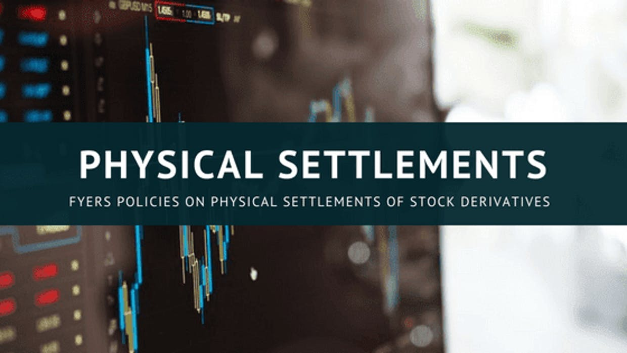 FYERS Policies On Physical Settlement Of Stock Derivatives