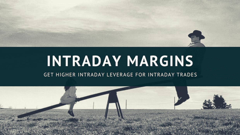 Get Higher Intraday Margins / Leverage