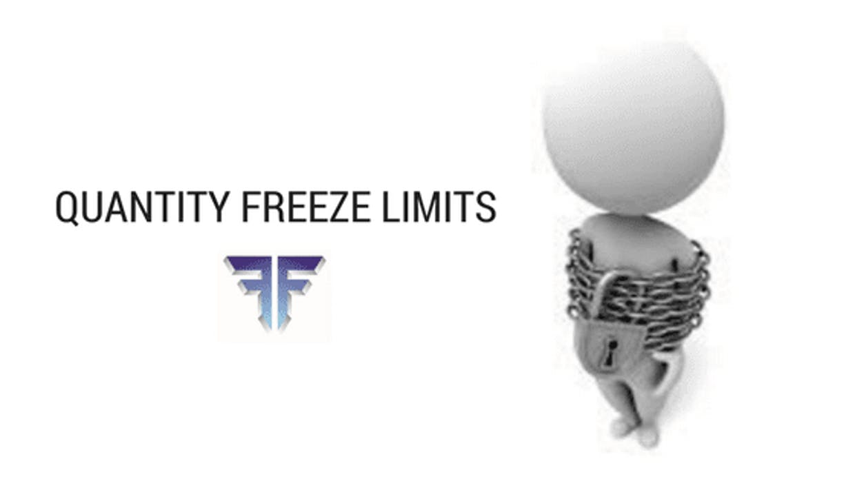Quantity Freeze Limits – What You Need To Know