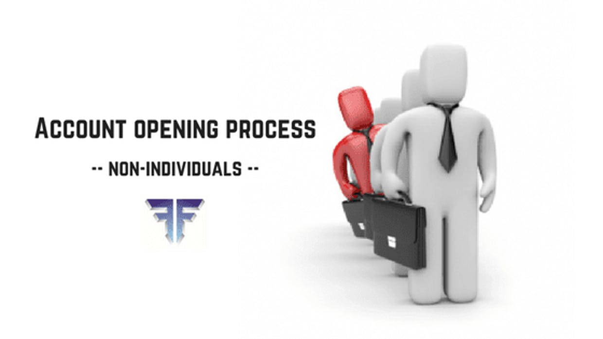Trading & Demat Account Opening Process For Non-Individuals