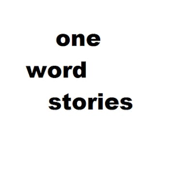 one word stories