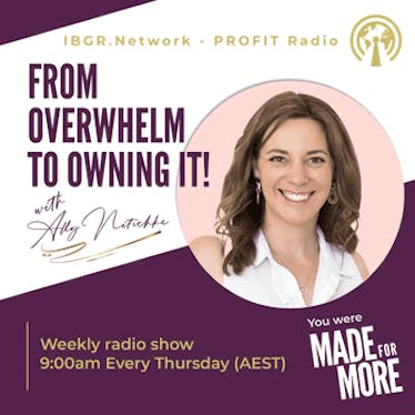 From Overwhelm to Owning It with Ally Nitschke